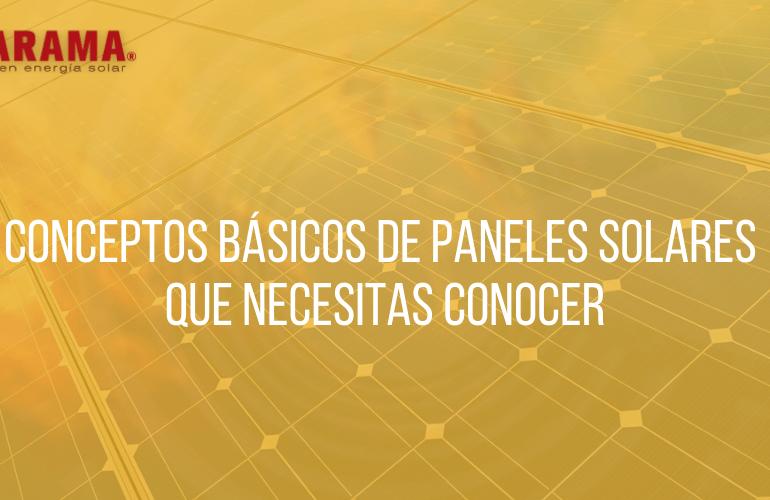Conceptos básicos de paneles solares que necesitas conocer