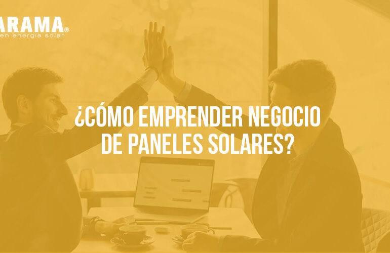 Cómo empezar negocio de paneles solares
